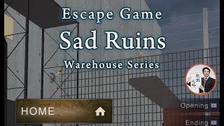 Escape Game Sad Ruins Warehouse Series【APP GEAR】 ( 攻略 /Walkthrough / 脫出)